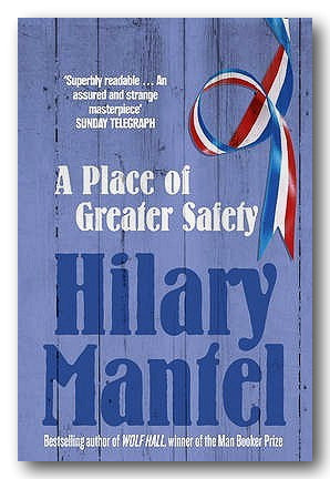 Hilary Mantel - A Place of Greater Safety (2nd Hand Paperback) | Campsie Books