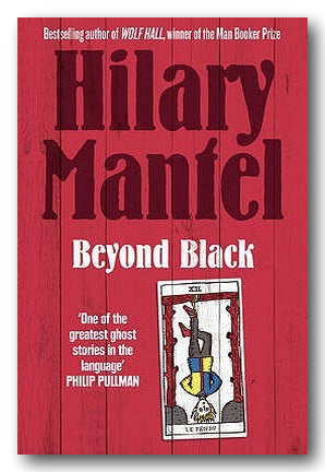 Hilary Mantel - Beyond Black (2nd Hand Paperback - Choice of 2 options) | Campsie Books