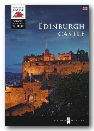 Historic Scotland - Edinburgh Castle Official Souvenir Guide