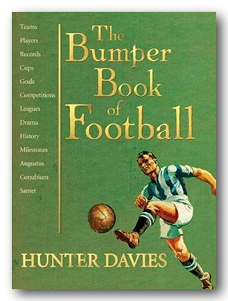Hunter Davies - The Bumper Book of Football (2nd Hand Hardback) | Campsie Books