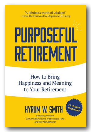 Hyrum W. Smith - Purposeful Retirement (2nd Hand Hardback) | Campsie Books