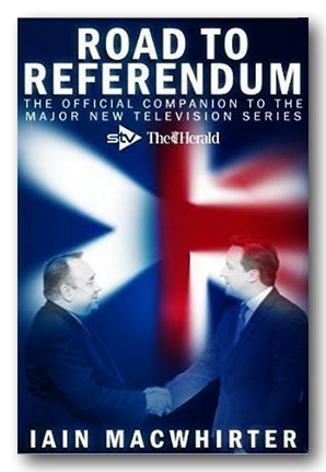 Iain MacWhirter - Road To Referendum (2nd Hand Hardback) | Campsie Books