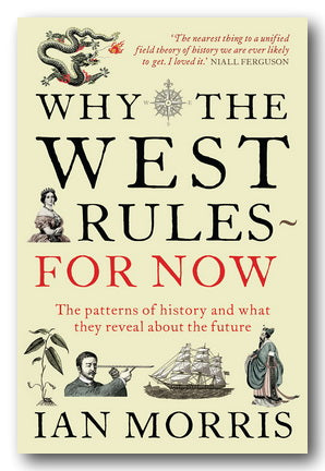 Ian Morris - Why The West Rules - For Now