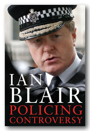 Ian Blair - Policing Controversy (2nd Hand Hardback) | Campsie Books