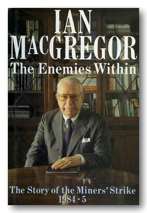 Ian MacGregor - The Enemies Within (2nd Hand Hardback) | Campsie Books