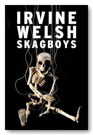 Irvine Welsh - Skagboys (2nd Hand Hardback) | Campsie Books