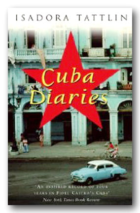 Isadora Tattlin - Cuba Diaries (2nd Hand Paperback) | Campsie Books