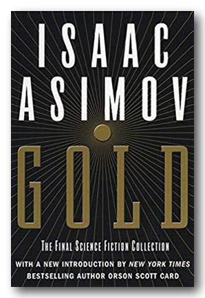 Isaac Asimov - Gold (The Final Science Fiction Collection) (2nd Hand Paperback) | Campsie Books