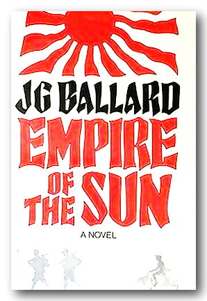 J.G. Ballard - Empire of The Sun (A Novel) (2nd Hand Hardback)