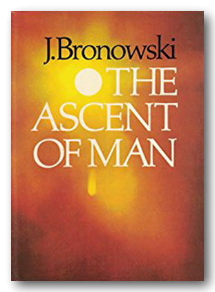 Dr. Jacob Bronowski - The Ascent of Man (2nd Hand Hardback) | Campsie Books