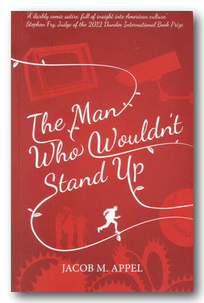 Jacob M. Appel - The Man Who Wouldn't Stand Up (2nd Hand Paperback) | Campsie Books