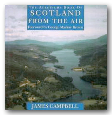 James Campbell - The Aerofilms Book of Scotland from The Air (2nd Hand Hardback) | Campsie Books