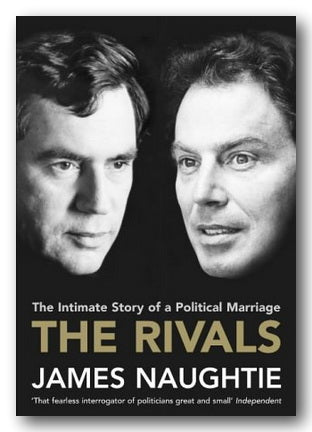 James Naughtie - The Rivals (The Intimate Story of a Political Marriage)