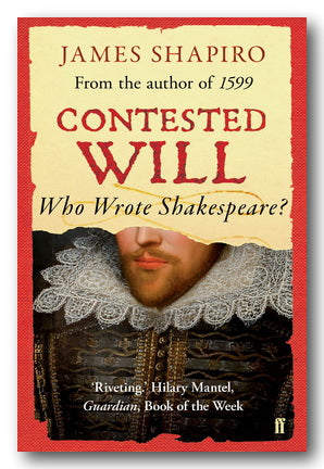 James Shapiro - Contested Will (Who Wrote Shakespeare?) (2nd Hand Paperback) | Campsie Books