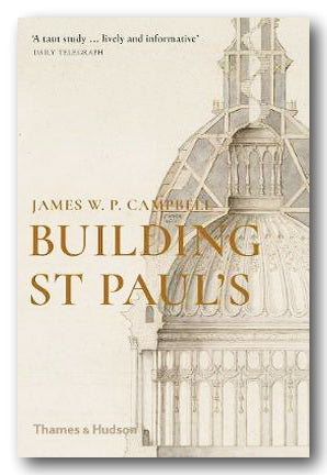 James W.P. Campbell - Building St Paul's (2nd Hand Paperback) | Campsie Books