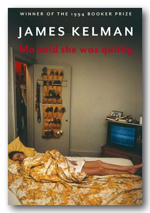James Kelman - Mo Said She Was Quirky (2nd Hand Hardback) | Campsie Books