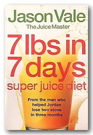 Jason Vale - 7lbs in 7 Days (Super Juice Diet)