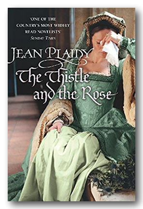 Jean Plaidy - The Thistle & The Rose (Tudor Saga #8) (2nd Hand Paperback) | Campsie Books