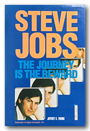 Jeffrey S. Young - Steve Jobs (The Journey is the Reward) (2nd Hand Hardback) | Campsie Books