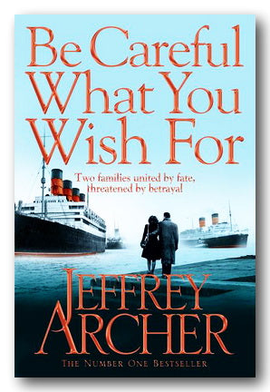 Jeffrey Archer - Be Careful What You Wish For (2nd Hand Paperback) | Campsie Books