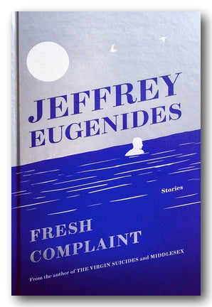 Jeffrey Eugenides - Fresh Complaint (Stories) (2nd Hand Hardback)