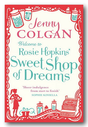 Jenny Colgan - Welcome To Rosie Hopkins' Sweet Shop of Dreams (2nd Hand Paperback)