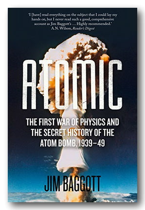 Jim Baggott - Atomic (The First War of Physics & The Atomic Bomb) (2nd Hand Paperback) | Campsie Books