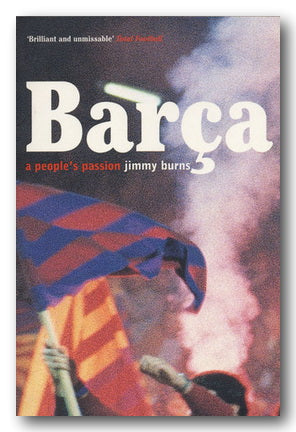 Jimmy Burns - Barca (A People's Passion)