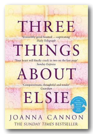 Joanna Cannon - Three Things About Elsie | Campsie Books