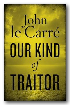 John Le Carre - Our Kind of Traitor | Campsie Books