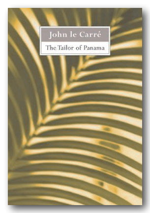 John Le Carre - The Tailor of Panama