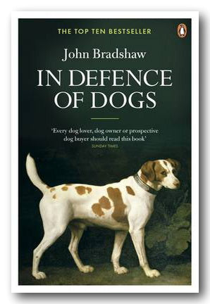 John Bradshaw - In Defence of Dogs (2nd Hand Paperback) | Campsie Books