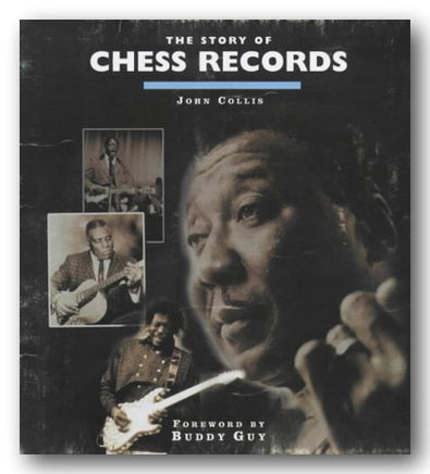 John Collis - The Story of Chess Records (2nd Hand Hardback) | Campsie Books