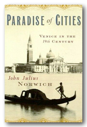 John Julius Norwich - Paradise of Cities (2nd Hand Hardback) | Campsie Books