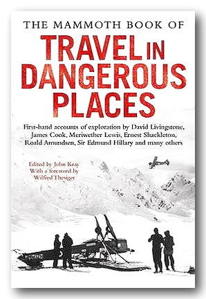 John Keay (Ed.) - The Mammoth Book of Travel in Dangerous Places (2nd Hand Paperback) | Campsie Books