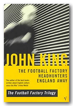 John King - The Football Factory Trilogy (2nd Hand Paperback) | Campsie Books