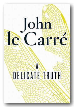John Le Carre - A Delicate Truth (2nd Hand Hardback) | Campsie Books