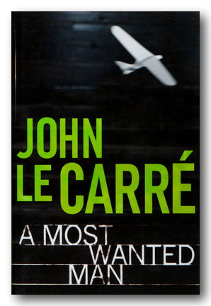 John Le Carre - A Most Wanted Man (2nd Hand Hardback) | Campsie Books