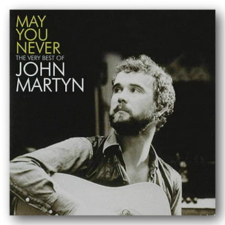 John Martyn - May You Never (The Very Best Of) (2nd Hand CD) | Campsie Books