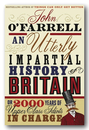 John O'Farrell - An Utterly Impartial History of Britain (2nd Hand Paperback) | Campsie Books