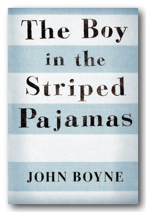 John Boyne - The Boy in the Striped Pyjamas (Options Available)