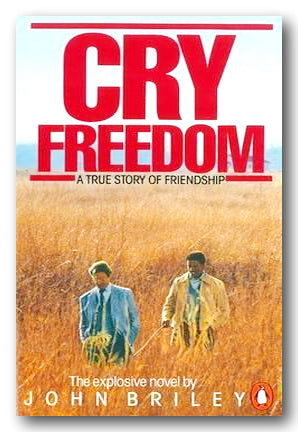 John Briley - Cry Freedom (A True story of Friendship) (2nd Hand Paperback) | Campsie Books