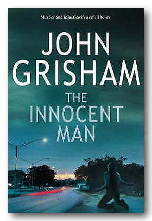John Grisham - The Innocent Man (2nd Hand Hardback) | Campsie Books