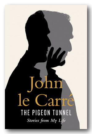 John Le Carre - The Pigeon Tunnel (Stories From My Life)