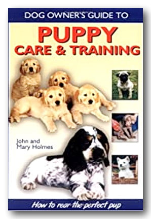 John & Mary Holmes - Puppy Care & Training (2nd Hand Hardback) | Campsie Books