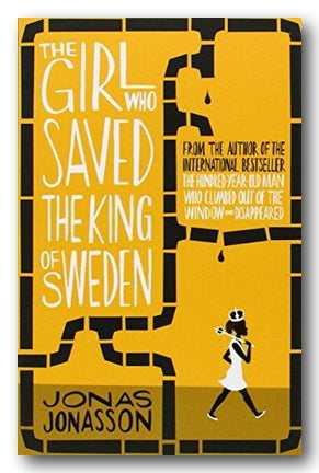 Jonas Jonasson - The Girl Who Saved The King of Sweden