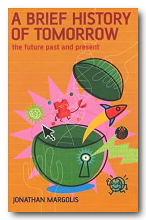Jonathan Margolis - A Brief History of Tomorrow (2nd Hand Paperback) | Campsie Books