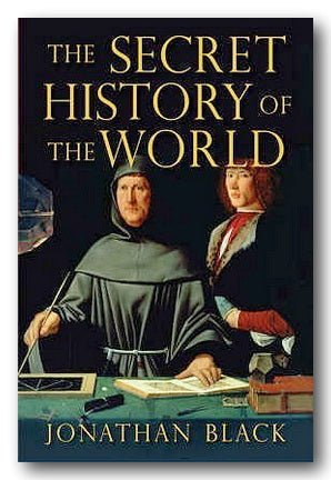 Jonathan Black - The Secret History of The World (2nd Hand Hardback) | Campsie Books