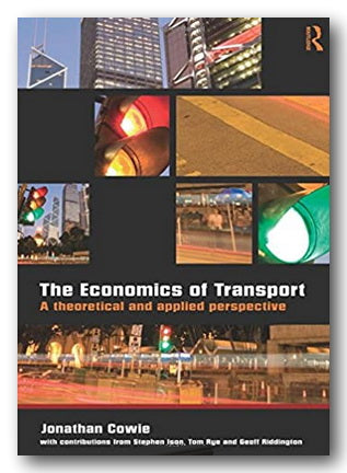 Jonathan Cowie - The Economics of Transport (2nd Hand Softback) | Campsie Books