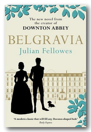 Julian Fellowes - Belgravia (2nd Hand Paperback) | Campsie Books